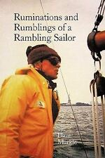 Ruminations and Rumblings of a Rambling Sailor by Markle, Dave