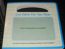I'M HERE FOR YOU NOW BY JANICE IM , CLAIRE LERNER , REBECCA PARLAKIAN
