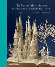 The Fairy-Tale Princess: Seven Classic Stories from the Enchanted Forest by Jon