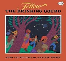 Follow the Drinking Gourd by Jeanette Winter (1992, Paperback)