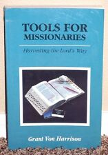 TOOLS FOR MISSIONARIES HARVESTING THE LORD'S WAY by Grant Von Harrison MORMON PB
