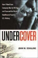 Undercover: How I Went from Company Man to FBI Spy -- and Exposed the Worst Heal