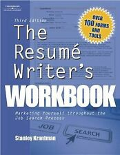 The Resume Writers Workbook, 3E: Marketing Yourself Throughout the Job Search Pr