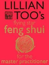 Lillian Too's Flying Star Feng Shui for the Master Practioner by Lillian Too...