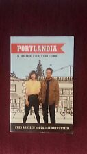 Portlandia : A Guide for Visitors by Carrie Brownstein and Fred Armisen...