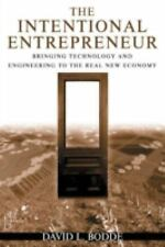 Intentional Entrepreneur: Bringing Technology And Engineering To The Real New Ec