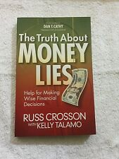 The Truth about Money Lies : Biblical Help for Making Wise Financial Choices...