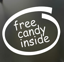 Free Candy inside Funny Decal Bumper Sticker car truck window laptop