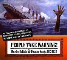 People Take Warning! Murder Ballads & Disaster Songs 1913-1938 [Digipak] by...
