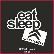 Eat Sleep Citroen Decal, Vinyl, Sticker, Graphics, Car, JDM, EURO, C2 DS3, N2177
