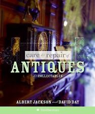 Care and Repair of Antiques and Collectables by David Day and Albert Jackson...