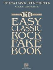 The Easy Classic Rock Fake Book : Melody, Lyrics and Simplified Chords in the...