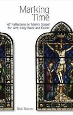 Marking Time: 47 Reflections on Mark's Gospel for Lent, Holy Week and Easter, Ni