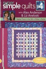 Super Simple Quilts #4 with Alex Anderson & Liz Aneloski: 9 Applique Projects to