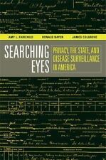 Searching Eyes: Privacy, the State, and Disease Surveillance in America (Califor