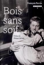 bois sans soif Perrin  Francois Occasion Livre