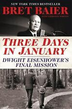Three Days in January: Dwight Eisenhower's Final Mission, Whitney, Catherine, Ba