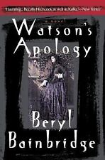 Watson's Apology: A Novel Bainbridge, Beryl Paperback