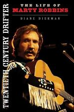 Twentieth Century Drifter: The Life of Marty Robbins Music in American Life