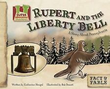 Rupert and the Liberty Bell: A Story About Pennsylvania (Fact & Fable,-ExLibrary