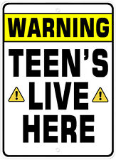 Warning Teen's Live Here Sign