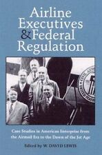 AIRLINE EXECUTIVES FEDERAL REGULATION: CASE STUDIES IN AMERICAN ENTERP-ExLibrary