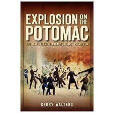 Disaster: Explosion on the Potomac : The 1844 Calamity Aboard the USS Princeton