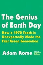 The Genius of Earth Day: How a 1970 Teach-In Unexpectedly Made the First Green G