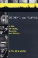 Riding the Waves: A Life in Sound, Science, and Industry by Beranek, Leo