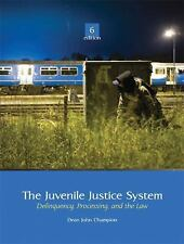 The Juvenile Justice System: Delinquency, Processing, and the Law 6th Edition