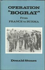 Operation 'Bograt': From France to Burma by Donald Stones