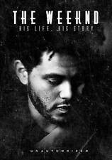 THE WEEKND: HIS LIFE, HIS STORY NEW