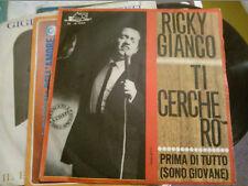 """7"""" RICKY GIANCO TI CERCHERO' PRIMA DI TUTTO(SONO GIOVANE)  EX"""