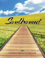 Soulbound by Latanya Danielle Miller (2013, Paperback)