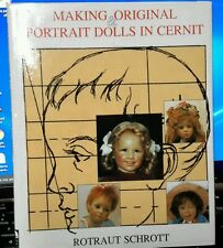 MAKING ORIGINAL & PORTRAIT DOLLS IN CERNIT Schrott HBDJ Sculpture