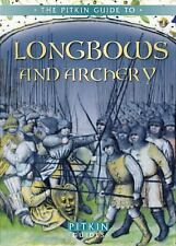 The Pitkin Guide to Longbows and Archery Book~Medieval History~Bow~Arrows~NEW!
