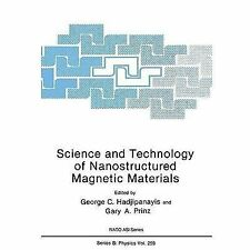 Nato Science Series B: Science and Technology of Nanostructured Magnetic...