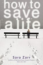 How to Save a Life by Sara Zarr (2011, Hardcover) NEW