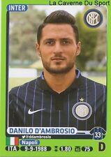 219 DANILO D'AMBROSIO ITALIA INTER STICKER CALCIATORI 2015 PANINI
