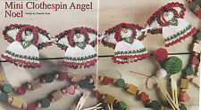 Crochet Pattern ~ MINI CLOTHESPIN ANGEL NOEL Christmas Ornaments ~ Instructions