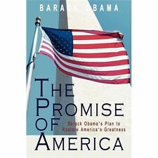 The Promise of America: Barack Obama's Plan to Restore America's Greatness by...