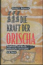 Neimark - Die Kraft der Orischa Traditionen  Rituale afrikanischer Spiritualität