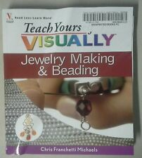 Teach Yourself Visually - Jewelry Making And Beading  Chris Franchetti Michaels