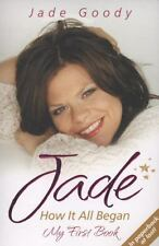 Jade : How It All Began - My First Book by Jade Goody (2009, Paperback)