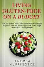 Living Gluten-Free on a Budget : All-In-One Guide to Living Gluten-Free;...