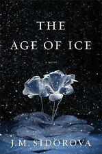 The Age of Ice: A Novel, Sidorova, J. M., Good Condition, Book