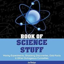 Book of Science Stuff: Wacky experiments, schocking discoveries, odd facts & oth
