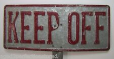 Old KEEP OFF Sign embossed lettering galvanized steel metal spike ground hole mt
