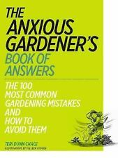 The Anxious Gardener's Book of Answers, Teri Dunn Chace, New Books
