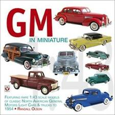 GM in Miniature: Featuring Rare 1:43 Scale Models of Classic North American...